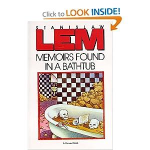 Memoirs Found in a Bathtub - Stanislaw Lem