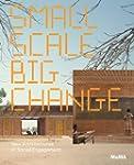 Small Scale, Big Change: New Architec...