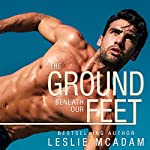 The Ground Beneath Our Feet: Giving You..., Book 4 | Leslie McAdam