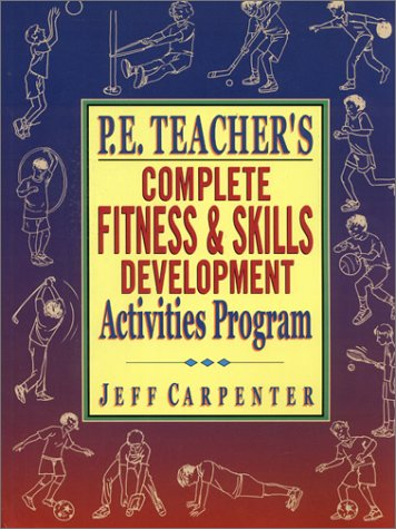 P.E. Teacher's Complete Fitness and Skills Development...
