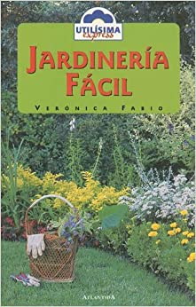 Jardineria Facil Utilisima Express 16 Spanish Edition