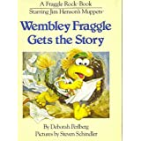 Wembley Fraggle Gets the Storyby Deborah Perlberg