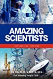 img - for Amazing Scientists: Inspirational Stories book / textbook / text book