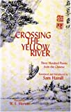Crossing the Yellow River : Three Hundred Poems from the Chinese (New American Translations: 13) (1880238985) by Hamill, Sam