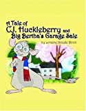 Tale of C.J. Huckleberry