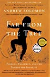 Far from the Tree: Parents. Children. and the Search for Identity by Solomon. Andrew ( 2013 ) Paperback