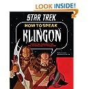 How to Speak Klingon: Essential Phrases for the Intergalactic Traveler (Star Trek)