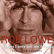 Stories I Only Tell My Friends | [Rob Lowe]