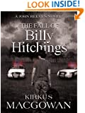 The Fall of Billy Hitchings (A John Reeves Novel Book 1)
