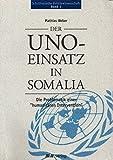"""Der Uno-Einsatz in Somalia: Die Problematik einer """"humanitären Intervention"""""""