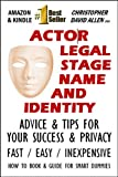 img - for ACTOR LEGAL STAGE NAME AND IDENTITY - ADVICE & TIPS FOR YOUR SUCCESS & PRIVACY - HOW TO BOOK & GUIDE FOR SMART DUMMIES book / textbook / text book