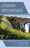 img - for Literary Crossroads: An International Exploration of Women, Gender, and Otherhood book / textbook / text book