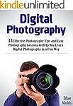 Digital Photography: 33 Effective Pho...