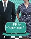 img - for 1940's Style Guide: The Complete Illustrated Guide to 1940's Fashion for Men and Women book / textbook / text book