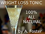 WEIGHT LOSS TONIC 100% ALL NATURAL