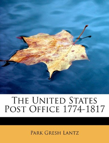 The United States Post Office 1774-1817