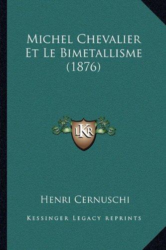 Michel Chevalier Et Le Bimetallisme (1876)