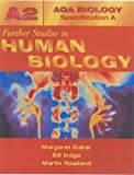 Absa A2 Further Studies in Human Biology (Aqa Human Biology Specification a) (0340802456) by Indge, Bill