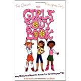Girl's Body Book: Everything You Need to Know for Growing Up You (Girlsworld)by Kelli Dunham