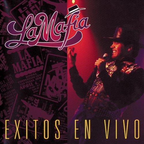 La Mafia - Exitos en Vivo - Zortam Music