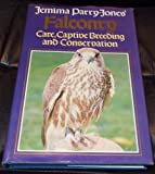 img - for Jemima Parry-Jones' Falconry: Care, Captive Breeding and Conservation book / textbook / text book