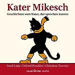 Kater Mikesch: Geschichten vom Kater, der sprechen konnte | Josef Lada,Otfried Preußler
