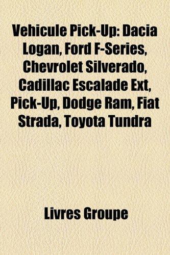 vhicule-pick-up-dacia-logan-ford-f-series-chevrolet-silverado-cadillac-escalade-ext-pick-up-dodge-ra