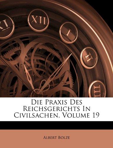 Die Praxis Des Reichsgerichts In Civilsachen, Volume 19