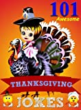 Jokes For Kids: 101 Thanksgiving Jokes for Kids that You Wont Know About (Joke Books for Kids)