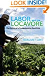 Labor and the Locavore: The Making of...