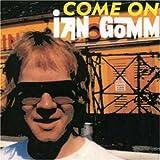 Ian Gomm Come on Ian Gomm