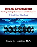 img - for Board Evaluation: Creating Strategic Performance and Effectiveness (Board Guru Handbook) book / textbook / text book