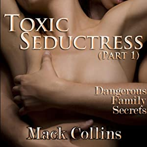 Toxic Seductress: Dangerous Family Secrets, Part 1 Audiobook