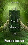 All It Will Always Be: a novella