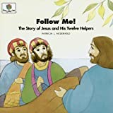 Follow Me! The Story of Jesus and His Twelve Helpers (God Loves Me) (God Loves Me Storybooks)