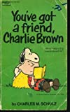 You've Got a Friend, Charlie Brown (Coronet Books) (034017417X) by CHARLES M SCHULZ