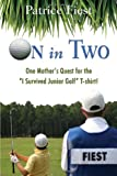 Patrice Fiest On in Two: One Mother's Quest for the
