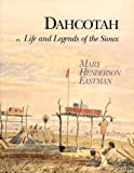 img - for Dahcotah: Or, Life and Legends of the Sioux Around Fort Snelling book / textbook / text book