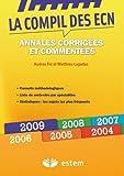 echange, troc Audrey Fel, Matthieu Lagadec - La compil des ECN : Annales 2004-2009 corrigées et commentées