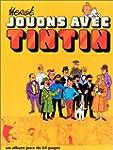 Jouons avec Tintin - Album Jeux Tintin