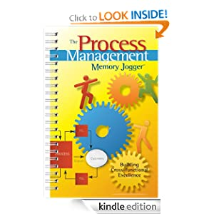 The Process Management Memory Jogger: A Pocket Guide for Building Cross-functional Excellence Ralph Smith, Paul King, Amanda Dietz and Robert D. Boehringer