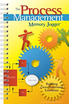the process management memory jogger: a pocket guide for building cross-functional excellence - ralph smith. paul king. amanda dietz and robert d. boehringer