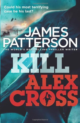 Kill Alex Cross: (Alex Cross 18)