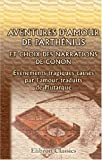 img - for Aventures d'amour de Parth nius, et choix des narrations de Conon.  v nements tragiques caus s par l'amour, traduits de Plutarque: Pr c d s d'un essai ... grecs par m. Villemain (French Edition) book / textbook / text book