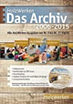 HolzWerken - Das Archiv 2006-2015: Al...