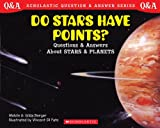 Scholastic Question & Answer: Do Stars Have Points? (0439085705) by Melvin Berger
