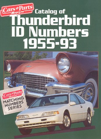 Catalog of Thunderbird Id Numbers 1955-93 (Cars & Parts Magazine Matching Numbers Series)