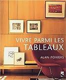 Vivre parmi les tableaux (French Edition) (2876774372) by Powers, Alan