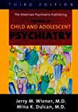 img - for Textbook of Child and Adolescent Psychiatry (Textbook of Child & Adolescent Psychiatry ( Wiener)) book / textbook / text book