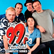 The 99p Challenge: Complete Series 5 Radio/TV Program by BBC Audiobooks Narrated by Simon Pegg, Sue Perkins, Peter Serafinowicz, Armando Iannucci, Bill Bailey, Nick Frost, Peter Baynham, Sean Lock, Marcus Brig
